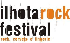 ILHOTA ROCK FESTIVAL - ROCK CERVEJA E LINGERIE
