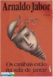 Os canibais estão na sala de jantar, livro de Arnaldo Jabor
