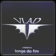 Vlad V - Longe do Fim (Coletênia)
