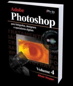 Adobe Photoshop para fotógrafos, designers e operadores digitais – Volume 4