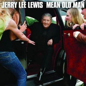 Jerry Lee Lewis: Mean Old Man