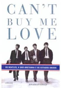 Livro - Can't buy me love de Jonathan Gould