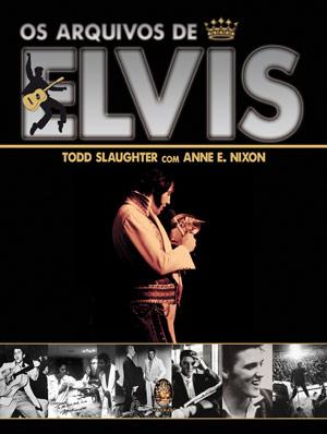 """Livro """"Os Arquivos de Elvis"""" ganha edição nacional"""
